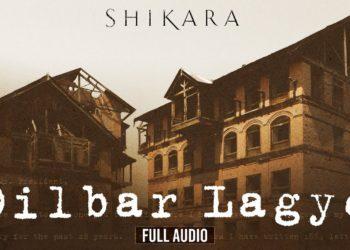 Dilbar Lagyo Video | Shikara Movie Songs